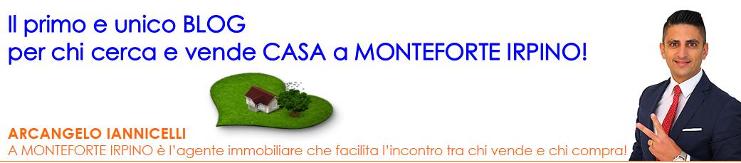 Il primo e unico blog per chi compra e vende casa a Monteforte Irpino