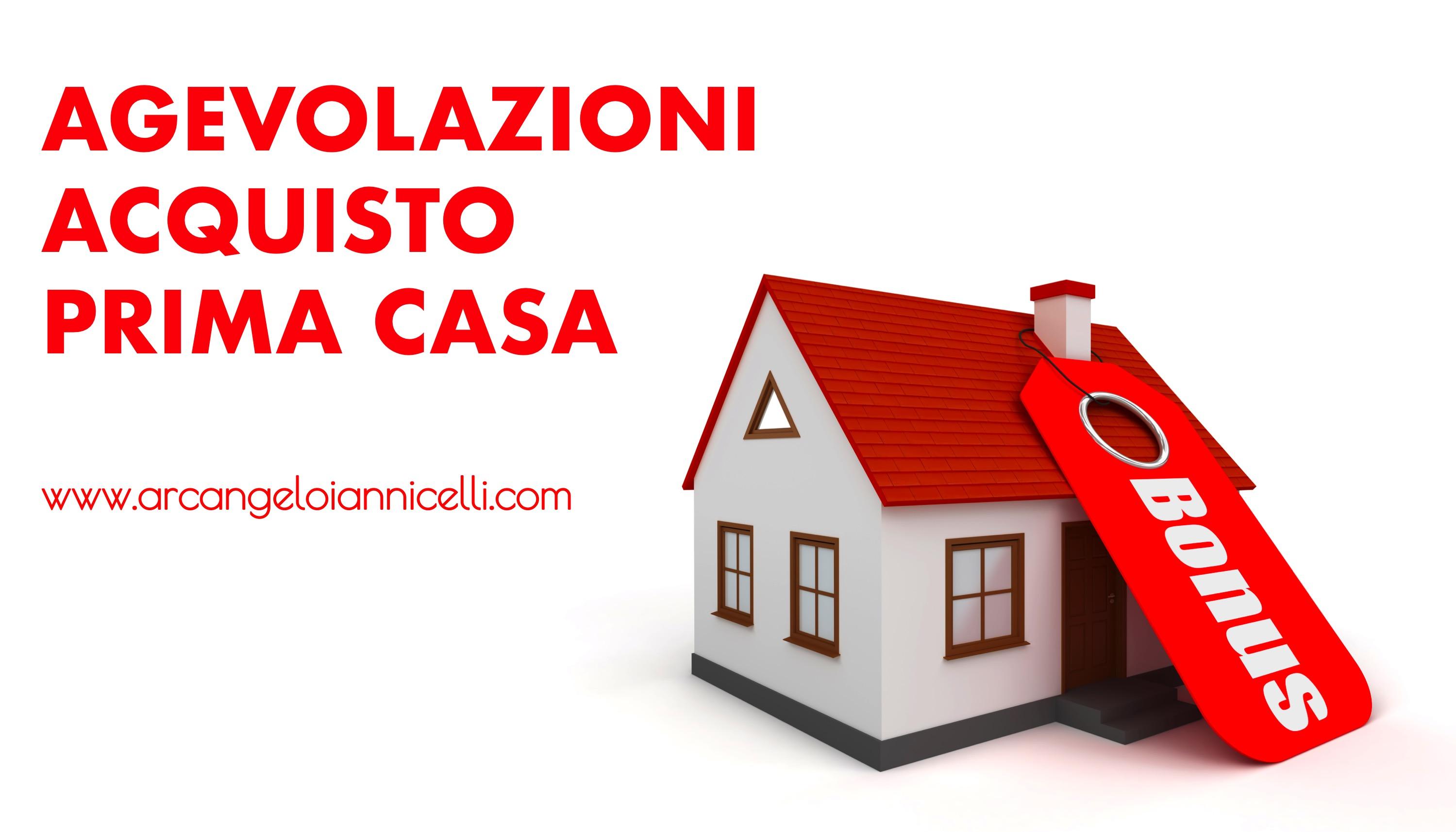 Agevolazioni acquisto prima casa arcangelo iannicelli for Acquisto prima casa agevolazioni
